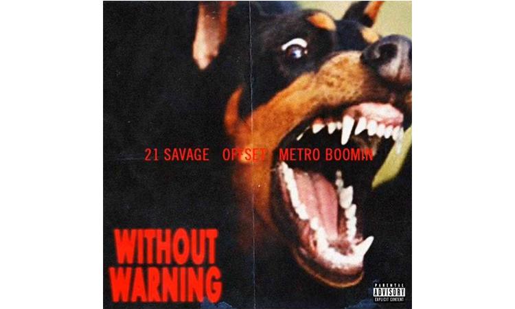 21 Savage 联手 Offset、Metro Boomin 共同发布最新专辑《Without Warning》