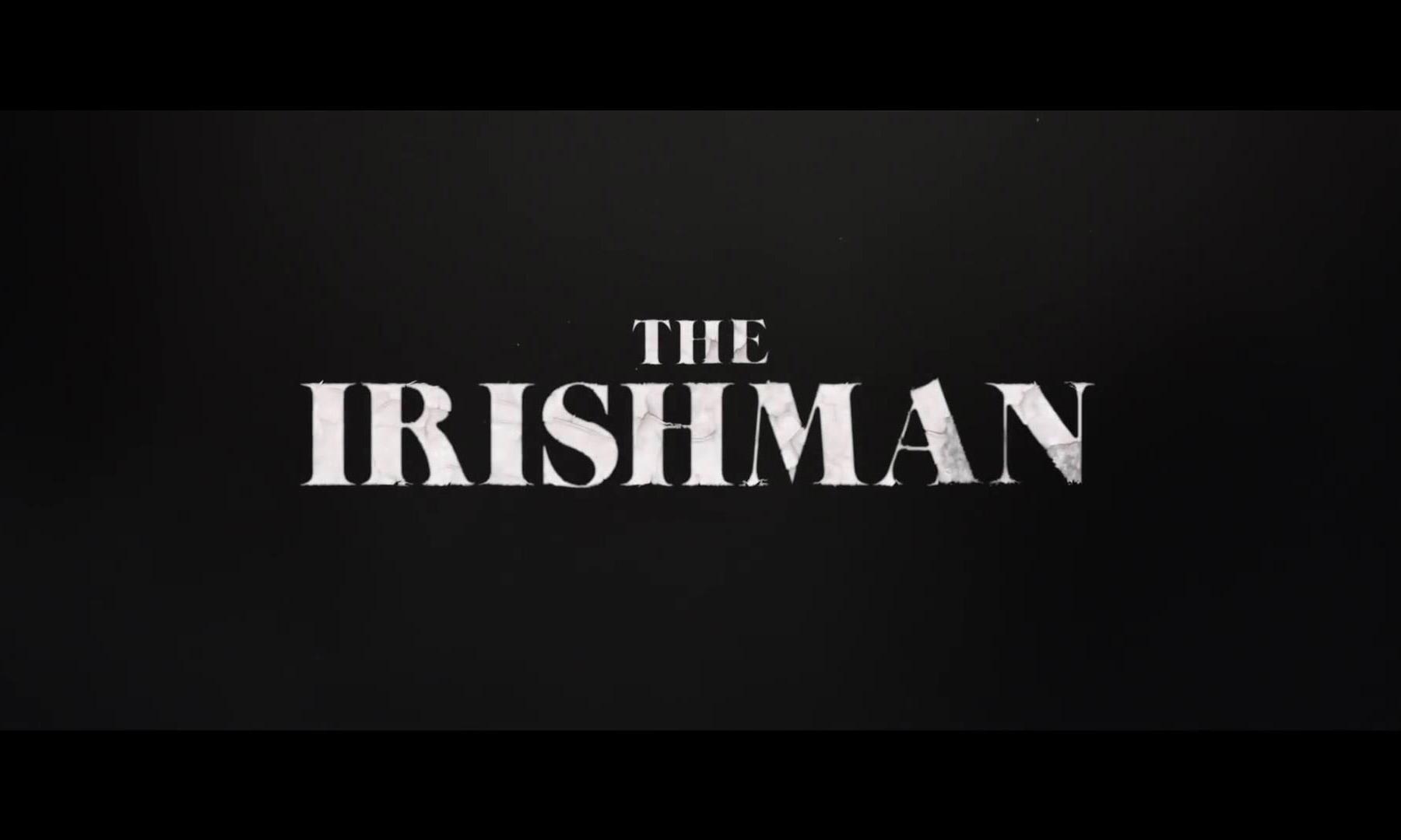 马丁·斯科塞斯执导,Netflix 年度力作《爱尔兰人》先导预告片释出