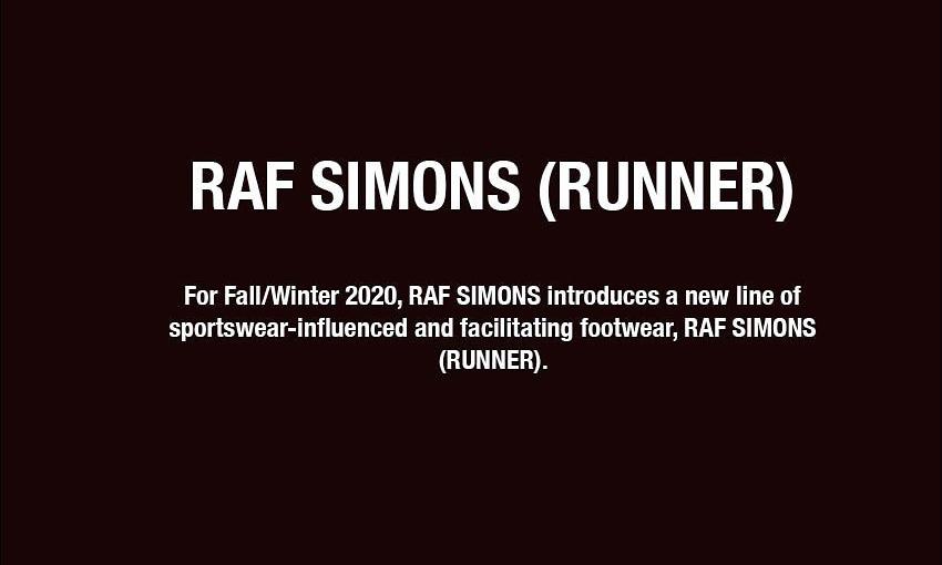 RAF SIMONS 将推出独立鞋类产品线 RAF SIMONS(RUNNER)