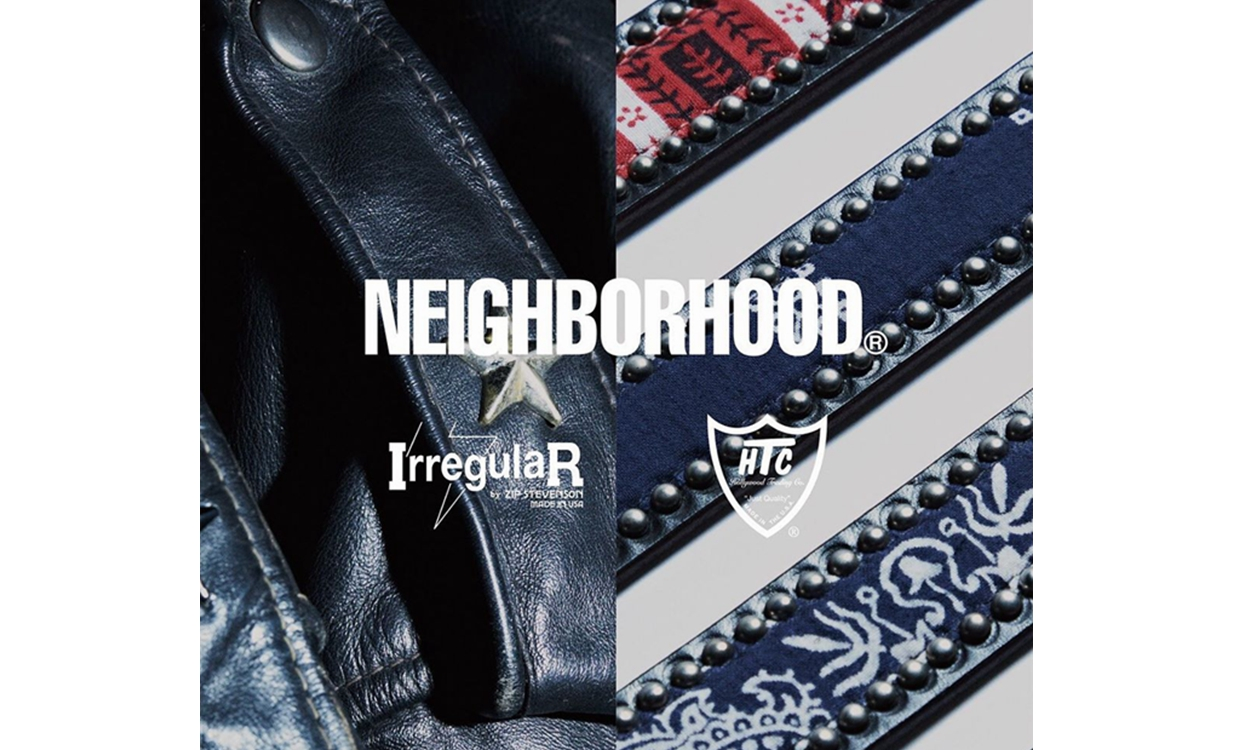 NEIGHBORHOOD 联合 IrregulaR by ZIP STEVENSON 、HTC™ 发布全新合作系列