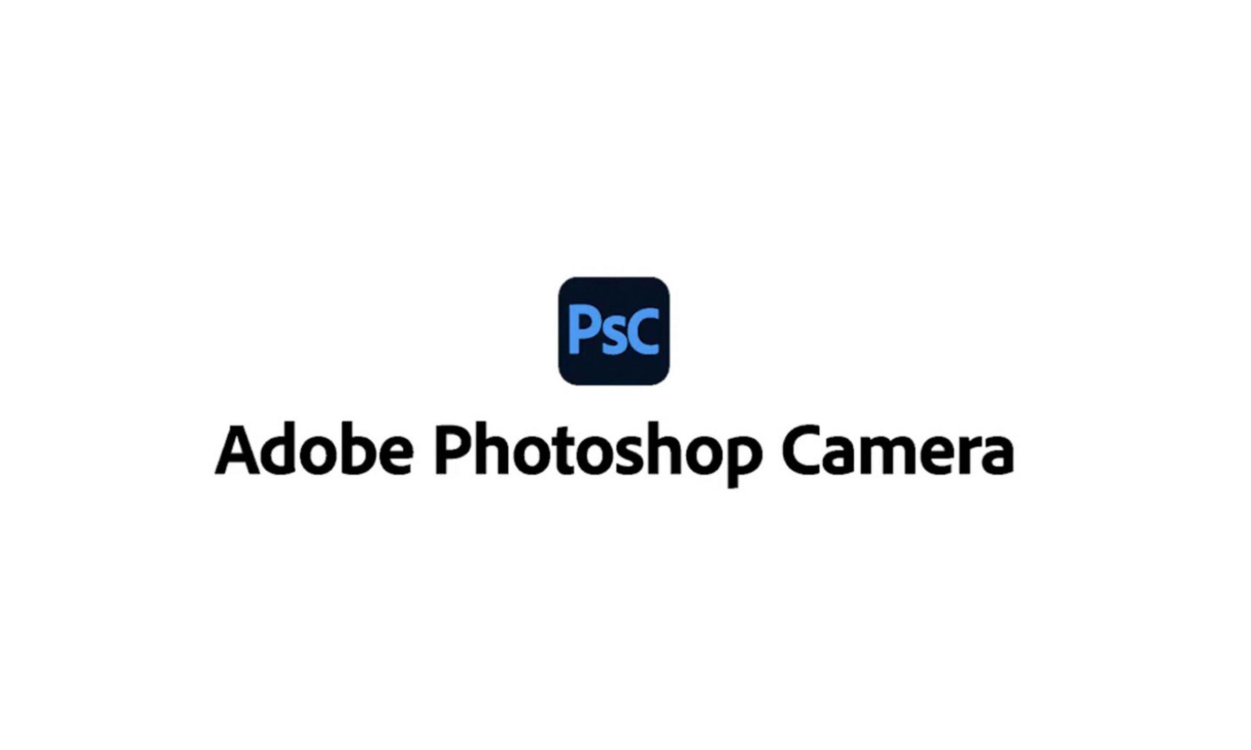 Adobe 为 iOS 和 Android 平台推出 Photoshop Camera 应用程序