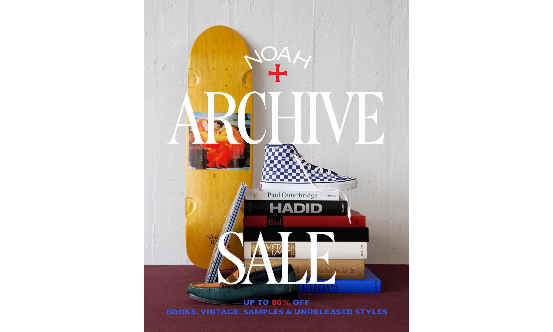 未发售单品 Get,NOAH Archive Sale 将于周三开启