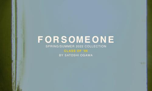 日本时尚品牌 FORSOMEONE 2022 春夏系列亮相