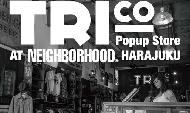 Tri Co. 将于 Neighborhood 原宿展开期间限定店铺