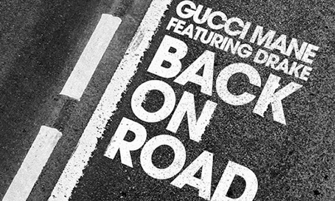 Gucci Mane 携手 Drake 推出最新作《Back On Road》